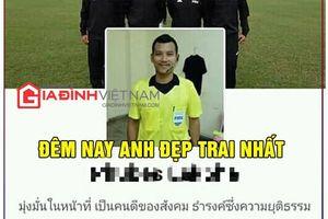 Trọng tài trận Việt Nam - Myanmar bị CĐM săn lùng, ảnh chế lan tràn MXH