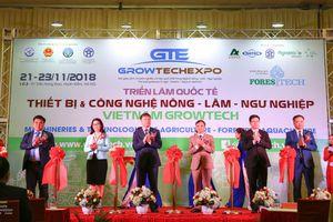 Khai mac Triển lãm Thiết bị và Công nghệ Nông Lâm Ngư nghiệp – VIETNAM GROWTECH 2018