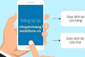 Hướng dẫn chuyển mạng giữ nguyên số sang MobiFone tại nhà