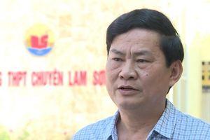 Thanh Hóa: Vì sao chưa xử lý sai phạm của Hiệu trưởng trường THPT chuyên Lam Sơn?