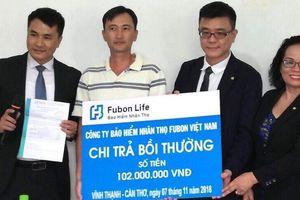 Fubon Life Việt Nam chi trả hơn 100 triệu đồng bảo hiểm cho khách hàng không may bị ung thư
