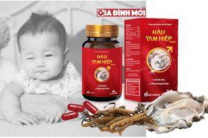 Thực hư thông tin hàu biển giúp sinh con trai theo quảng cáo của Hàu Tam Hiệp Plus