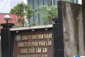 Lào Cai: Xử phạt hai công ty vi phạm về lĩnh vực môi trường