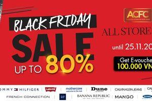Săn hàng hiệu với chương trình giảm giá cực sốc 'Black Friday ACFC'