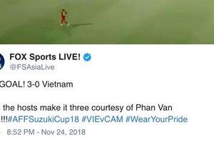 Fox sports:'Màn trình diễn của Văn Đức thật phi thường'