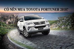 Có nên mua Toyota Fortuner 2018 phiên bản máy dầu?