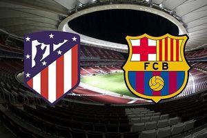 Atletico - Barca: Ngôi đầu vẫy gọi