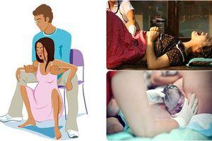 7 TƯ THẾ kích thích cổ tử cung mở nhanh, giúp mẹ bầu đẻ thường dễ như trở bàn tay, rặn 3 hơi là con oe oe chào đời!