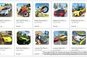 Google xóa 13 ứng dụng độc hại được cài đặt trên 500.000 thiết bị người dùng