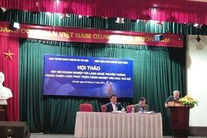 Thúc đẩy làng nghề truyền thống trong chiến lược phát triển công nghiệp văn hóa Thủ đô