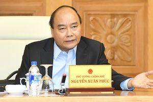 Thủ tướng Nguyễn Xuân Phúc: Hành động và hành động hơn nữa để phục vụ nhân dân