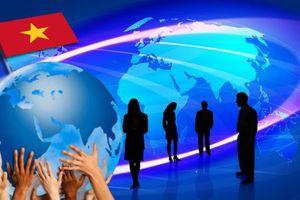 Hội nhập kinh tế quốc tế trong tình hình mới: Chủ động, đổi mới, thiết thực và hiệu quả