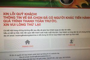 Hệ thống bán vé online Việt Nam vs Philippines quá tải, người hâm mộ thất vọng, bức xúc