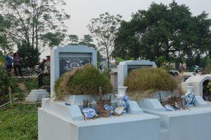 Gần một trăm ngôi mộ bị đập bát hương sau khi bán đất nghĩa trang bất thành