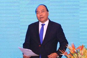 Thủ tướng Nguyễn Xuân Phúc: Sợ thất bại sẽ không thể thành công