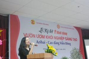 Ký kết thành lập 'vườn ươm khởi nghiệp sáng tạo azibai – Cao đẳng Viễn Đông'