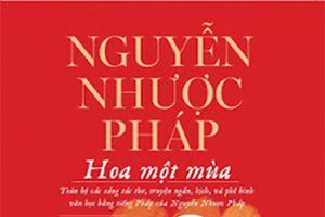 Hoa một mùa: Tập hợp gia tài văn chương của Nguyễn Nhược Pháp