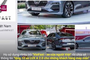 Trò lừa tặng xe VinFast tái diễn: Dân mạng quá dễ dãi, ngây thơ?