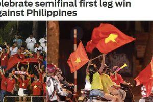 Báo nước ngoài choáng ngợp bởi màn ăn mừng của CĐV Việt Nam