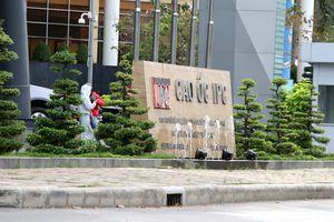 Điều tra nhiều sai phạm nghiêm trọng tại IPC: Những phi vụ 'ném tiền qua cửa sổ'