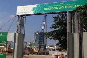 Hé lộ hàng loạt sai phạm trong quá trình triển khai dự án Đức Long Golden Land
