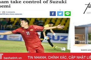 Báo chí quốc tế tin ĐT Việt Nam sẽ vào chung kết