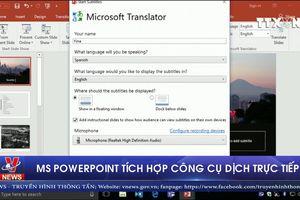 MS PowerPoint tích hợp công cụ dịch trực tiếp