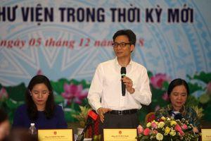 Phó Thủ tướng Vũ Đức Đam: Thư viện Việt Nam cần biến sức mạnh công nghệ thành thời cơ cho sự phát triển