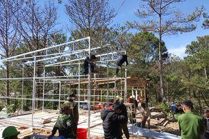 Tháo dỡ nhà xây trái phép trên đất lâm nghiệp tại Đà Lạt