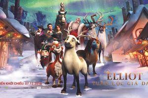 'Elliot: Tuần Lộc Giả Danh' - Bộ phim hoạt hình gia đình mùa Giáng Sinh