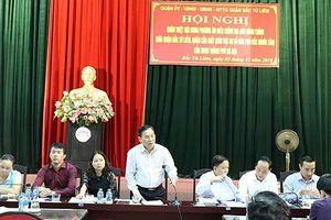 Điều chỉnh địa giới 3 quận của Hà Nội: Sẽ chuyển 8 tổ dân phố Bắc Từ Liêm về Cầu Giấy
