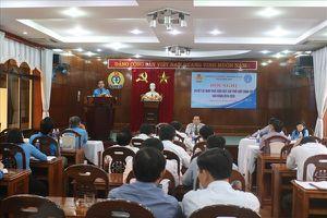 LĐLĐ tỉnh Quảng Nam: Thu được 16 tỉ đồng tiền nợ đọng bảo hiểm kéo dài