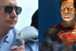 Putin bất ngờ đối đầu với... Siêu nhân?