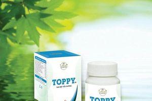 Sản phẩm Toppy bị phạt 50 triệu đồng vì quảng cáo gây hiểu nhầm có tác dụng như thuốc chữa bệnh