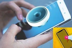 Loa ngoài điện thoại âm lượng nhỏ, nâng gấp đôi công suất với thao tác đơn giản