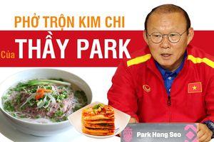 Philippines thua tâm phục, Malaysia có nuốt nổi món 'phở trộn kim chi' của thầy Park Hang Seo?