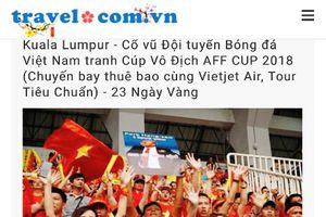 'Nóng' các tour đi Malaysia tiếp lửa tuyển Việt Nam đá trận Chung kết