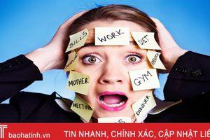 Phụ nữ gặp các vấn đề về thần kinh: Đừng xem nhẹ!