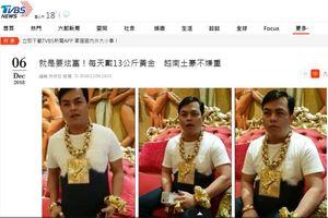 Đại gia Việt đeo 13 kg vàng đi 'bão' được lên hàng loạt báo nước ngoài