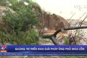 Quảng Trị triển khai giải pháp ứng phó mưa lớn