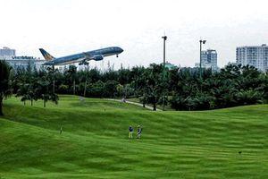 Dự kiến xóa bỏ sân golf Tân Sơn Nhất