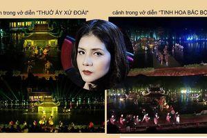 Đạo diễn Nguyễn Việt Thanh: 'Tinh hoa Bắc Bộ xài lại nhiều thế là sai rồi'