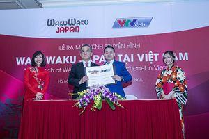 Kênh truyền hình Wakuwaku Japan sẽ phát sóng trên VTVCab