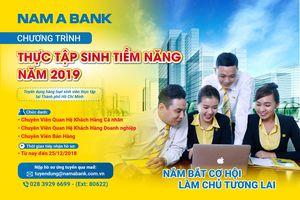 Cơ hội nghề nghiệp tại Nam A Bank với chương trình 'Thực tập sinh tiềm năng 2019'