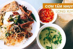 Chưa ăn cơm tấm nhuyễn chưa đến Long Xuyên