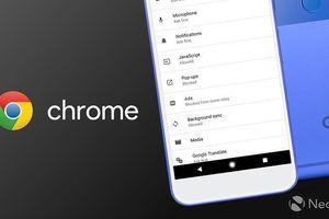 Chrome cho Android sẽ có nút tắt toàn bộ tab cùng một lúc