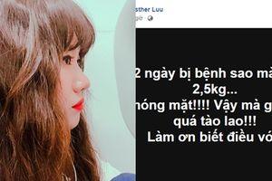 Đang lo lắng sút 2,5 kg chỉ sau 2 ngày bệnh, Hari Won lại bức xúc vì gặp chuyện tào lao