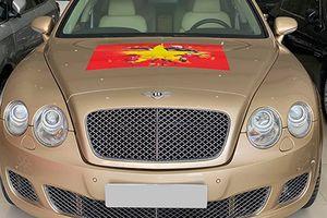 Xe sang Bentley cũ giá chỉ hơn 3 tỷ cổ vũ tuyển Việt Nam