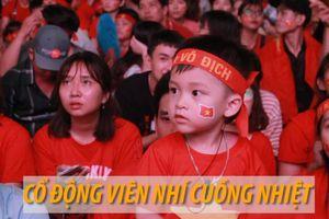 Fan nhí cổ vũ cuồng nhiệt cho đội tuyển Việt Nam