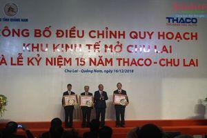 Khu kinh tế mở Chu Lai là KKT biển đa ngành, đa lĩnh vực